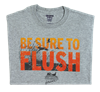 PF Be Sure To Flush T-shirt